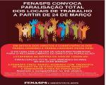 FENASPS CONVOCA PARALISAÇÃO TOTAL DOS LOCAIS DE TRABALHO A PARTIR DE 24 DE MARÇO