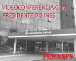 Fenasps se reúne com a Presidência do INSS, nessa segunda, 25 de maio, dando continuidade ao cronograma previamente acertado